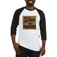 Will Work For Money Baseball Jersey