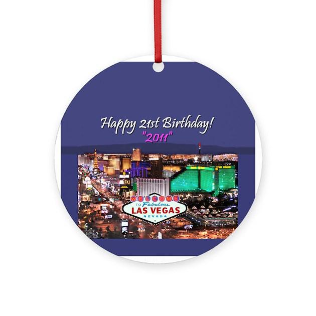 2011 Happy 21st Birthday Vegas Ornament (Round) By