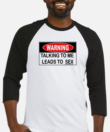 WARNING Talking to Me Leads to Sex Baseball Jersey