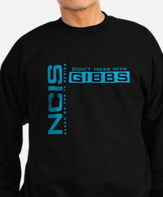 NCIS Don't Mess with Gibbs Sweatshirt
