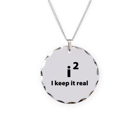I keep it real Necklace Circle Charm