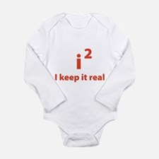 I keep it real Long Sleeve Infant Bodysuit