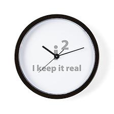 I keep it real Wall Clock