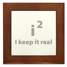 I keep it real Framed Tile