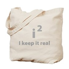 I keep it real Tote Bag