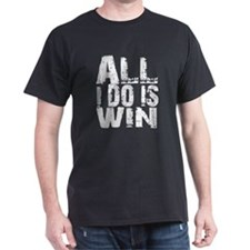 All I do is win dark t-shirt