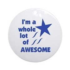 A Lot of Awesome Ornament (Round)