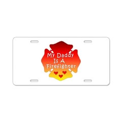 My Daddy Is A Firefighter Aluminum License Plate