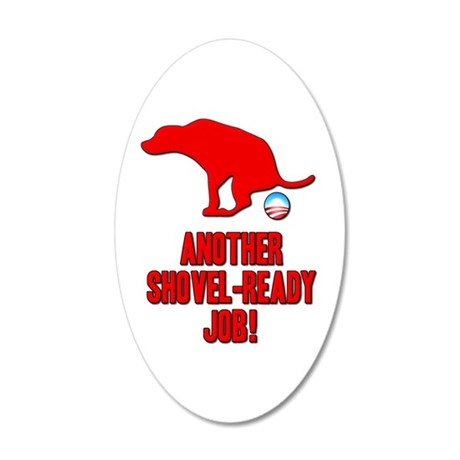Another Shovel-Ready Job Anti Obama 22x14 Oval Wal