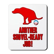 Another Shovel-Ready Job Anti Obama Mousepad
