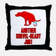 Another Shovel-Ready Job Anti Obama Throw Pillow