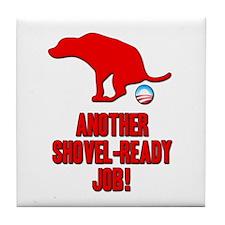 Another Shovel-Ready Job Anti Obama Tile Coaster
