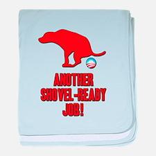Another Shovel-Ready Job Anti Obama baby blanket