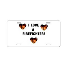 I Love a Firefighter Aluminum License Plate