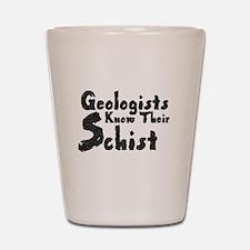 Geologists Know Schist Shot Glass