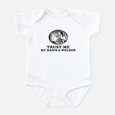 Trust me my dad's a welder Infant Bodysuit