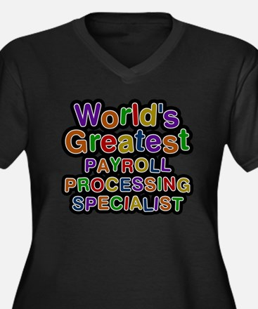 Worlds Greatest PAYROLL PROCESSING SPECIALIST Plus