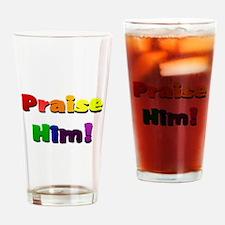 Praise Him Drinking Glass