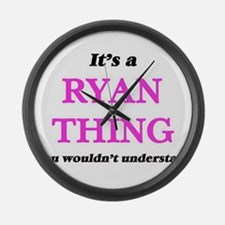 It's a Ryan thing, you wouldn Large Wall Clock