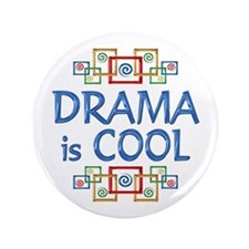 "Drama is Cool 3.5"" Button"