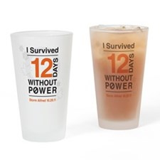 I Survived 12 Days Without Power Drinking Glass