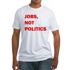JOBS, NOT POLITICS Shirt