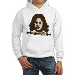 Inigo Montoya Knows Something Hoodie