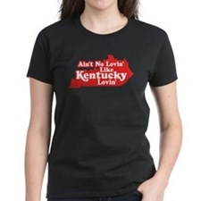 Ain't No Lovin' Like Kentucky Lovin' Tee