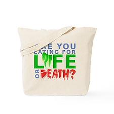 Life or Death Tote Bag