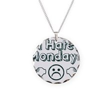 I Hate Mondays Necklace