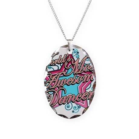 Worlds Most Awesome Dancer Necklace Oval Charm