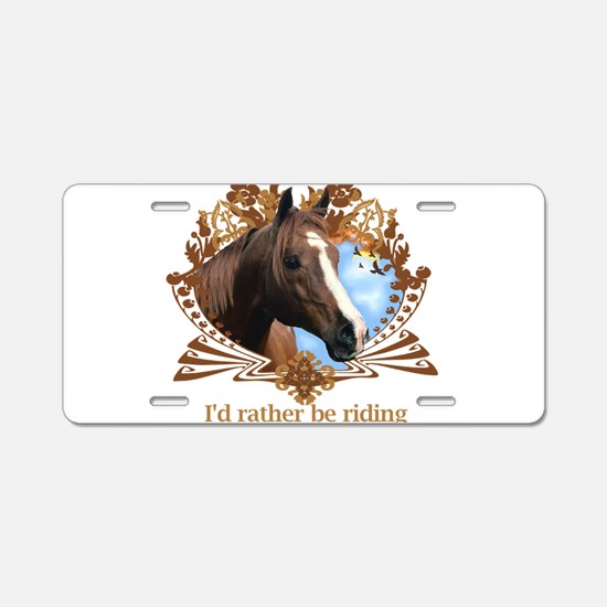 I'd Rather Be Riding, Horse Aluminum License Plate
