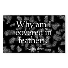 Covered in Feathers Decal