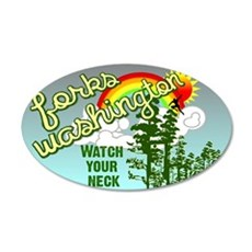 Watch Your Neck, Forks WA 22x14 Oval Wall Peel