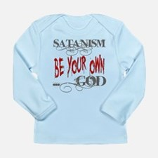 Satanism Be Your Own Go Long Sleeve Infant T-Shirt