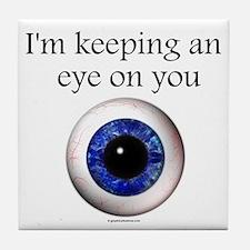Keeping an Eye on You Tile Coaster