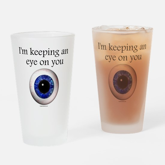 Keeping an Eye on You Drinking Glass