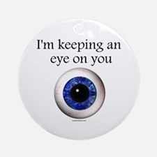 Keeping an Eye on You Ornament (Round)