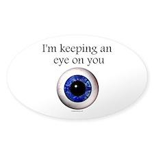 Keeping an Eye on You Sticker (Oval)