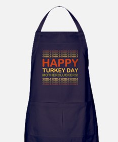 Happy Turkey Day Mothercluckers! Apron (dark)