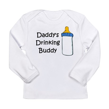 Daddy's Drinking Buddy Long Sleeve Infant T-Shirt