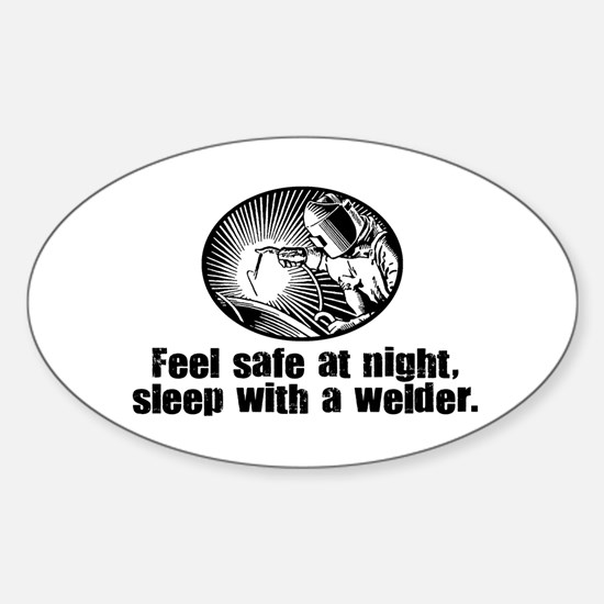 Feel Safe Sleep with a Welder Oval Bumper Stickers