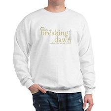 Breaking Dawn I was There Gol Sweatshirt