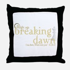 Breaking Dawn I was There Gol Throw Pillow