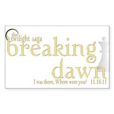 Breaking Dawn I was There Gol Decal