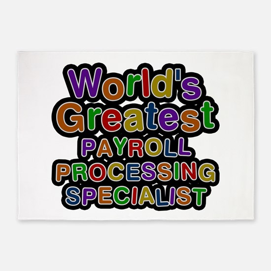 World's Greatest PAYROLL PROCESSING SPECIALIST 5'x