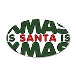 Santas Xmas 22x14 Oval Wall Peel