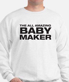All Amazing Baby Maker Sweatshirt