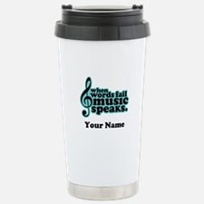 Words Fail Music Speaks Custom Travel Mug