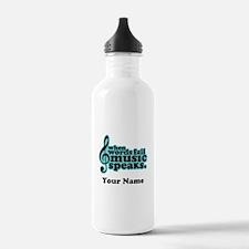 Words Fail Music Speaks Custom Sports Water Bottle